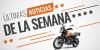 Lanzamiento de motos y novedades moteras, resumen semanal
